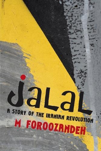 Jalal: A Story of the Iranian Revolution (Paperback)