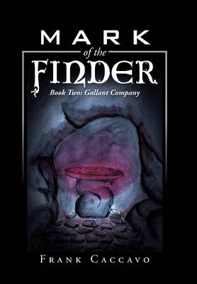 Mark of the Finder: Book Two: Gallant Company (Hardback)
