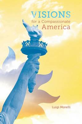 Visions for a Compassionate America (Paperback)