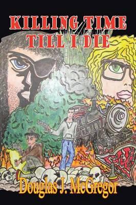 Killing Time Till I Die (Paperback)