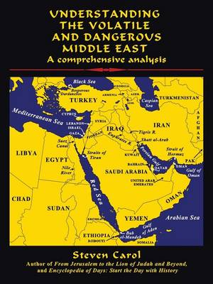 Understanding the Volatile and Dangerous Middle East: A Comprehensive Analysis (Paperback)