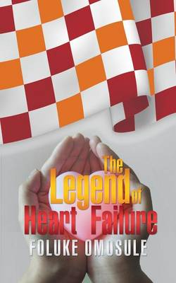 The Legend of Heart Failure (Paperback)