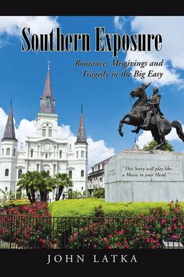 Southern Exposure: Romance, Misgivings and Tragedy in the Big Easy (Paperback)
