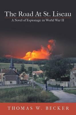 The Road at St. Liseau: A Novel of Espionage in World War II (Paperback)