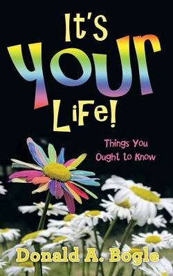 It's Your Life!: Things You Ought to Know (Paperback)