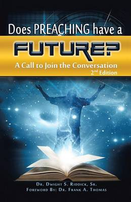 Does Preaching Have a Future?: A Call to Join the Conversation (Paperback)