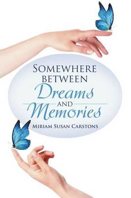 Somewhere Between Dreams and Memories (Paperback)