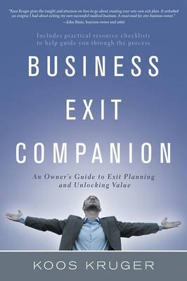 Business Exit Companion: An Owner's Guide to Exit Planning and Unlocking Value (Paperback)