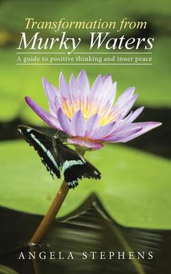 Transformation from Murky Waters: A Guide to Positive Thinking and Inner Peace (Paperback)