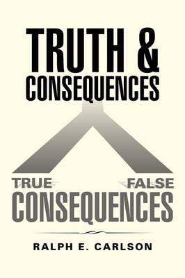 Truth and Consequences (Paperback)