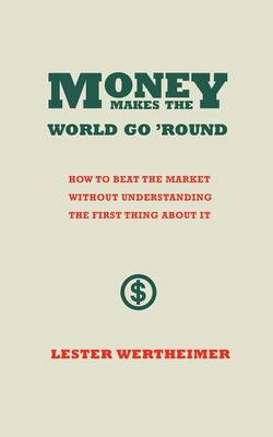 Money Makes the World Go 'Round (Paperback)