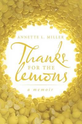 Thanks for the Lemons: A Memoir (Paperback)