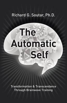 The Automatic Self: Transformation and Transcendence Through Brain-Wave Training (Paperback)