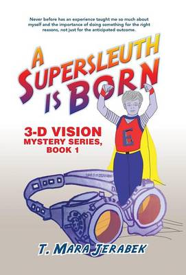 A Supersleuth Is Born: 3-D Vision Mystery Series, Book 1 (Hardback)