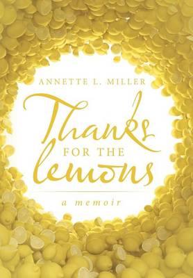 Thanks for the Lemons: A Memoir (Hardback)