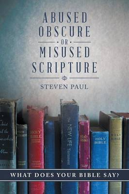 Abused, Obscure, or Misused Scripture: What Does Your Bible Say? (Paperback)