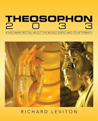 Theosophon 2033: A Visionary Recital about the World Event and Its Aftermath (Paperback)