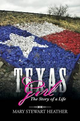 Texas Girl: The Story of a Life (Paperback)