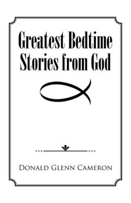 Greatest Bedtime Stories from God (Paperback)