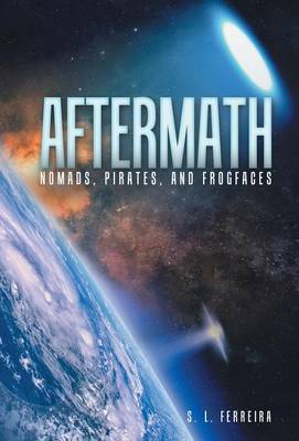 Aftermath: Nomads, Pirates, and Frogfaces (Hardback)