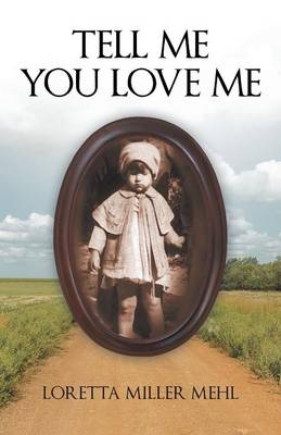 Tell Me You Love Me: A Sharecropper's Daughter Tells Her Story (Paperback)