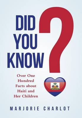 Did You Know?: Over One Hundred Facts about Haiti and Her Children (Hardback)