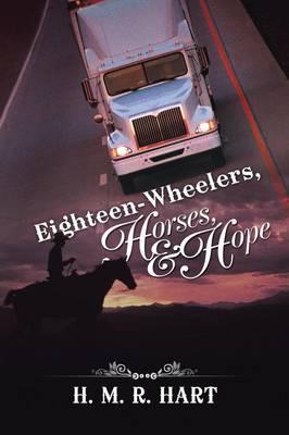 Eighteen-Wheelers, Horses, and Hope (Paperback)