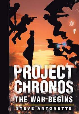 Project Chronos: The War Begins (Hardback)