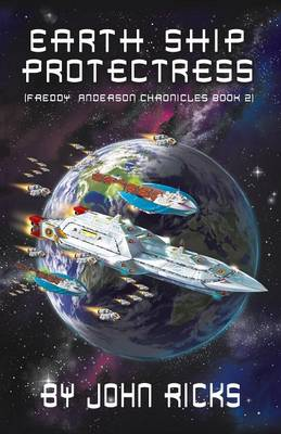 Earth Ship Protectress: Book Two in the Freddy Anderson Chronicles (Paperback)