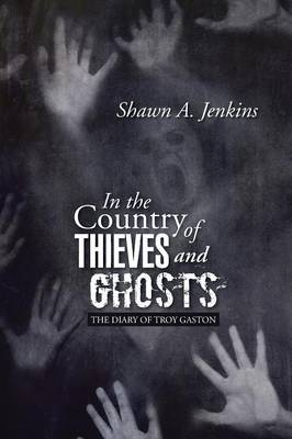 In the Country of Thieves and Ghosts: (The Diary of Troy Gaston) (Paperback)