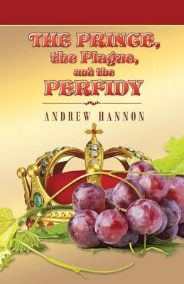 The Prince, the Plague, and the Perfidy (Paperback)