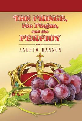 The Prince, the Plague, and the Perfidy (Hardback)