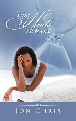 Time Heals All Wounds (Paperback)