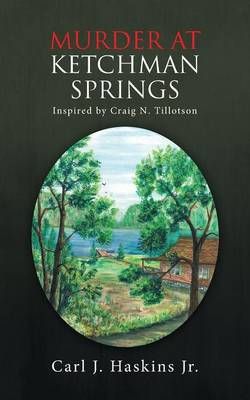 Murder at Ketchman Springs: Inspired by Craig N. Tillotson (Paperback)