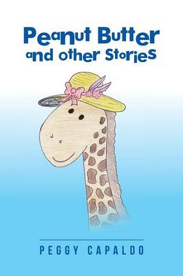 Peanut Butter and Other Stories (Paperback)