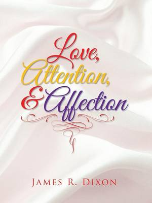Love, Attention, and Affection (Paperback)