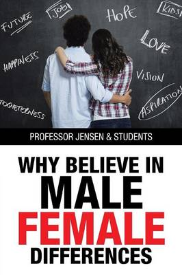 Why Believe in Male/Female Differences (Paperback)