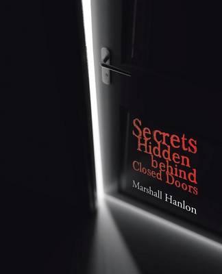 Secrets Hidden Behind Closed Doors (Paperback)