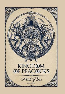 Kingdom of Peacocks: Mists of Time (Hardback)