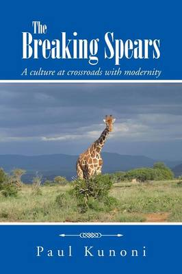 The Breaking Spears: A Culture at Crossroads with Modernity (Paperback)