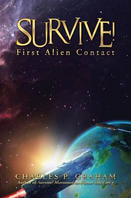 Survive!: First Alien Contact (Paperback)