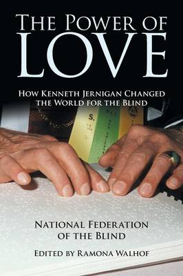 The Power of Love: How Kenneth Jernigan Changed the World for the Blind (Paperback)