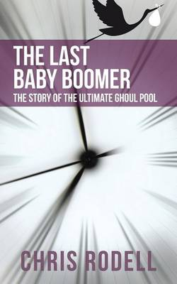The Last Baby Boomer: The Story of the Ultimate Ghoul Pool (Paperback)