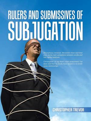 Rulers and Submissives of Subjugation (Paperback)