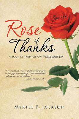 Rose of Thanks: A Book of Inspiration, Peace and Joy (Paperback)