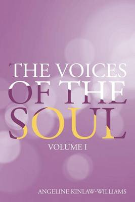 The Voices of the Soul: Volume I (Paperback)