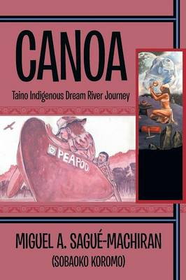 Canoa: Taino Indigenous Dream River Journey (Paperback)