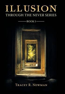 Illusion: Through the Never Series Book I (Hardback)