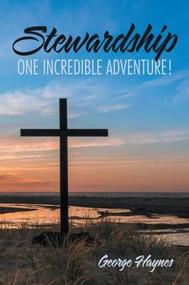 Stewardship: One Incredible Adventure! (Paperback)