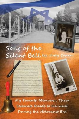 Song of the Silent Bell: My Parents' Memoirs: Their Separate Roads to Survival During the Holocaust Era (Paperback)